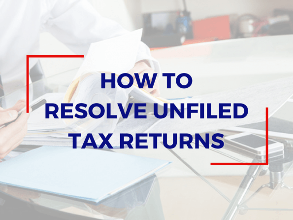 Resolve Unfiled Tax Returns